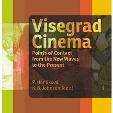 Visegrad Cinema. Pints of Contact from the New Waves to the Present